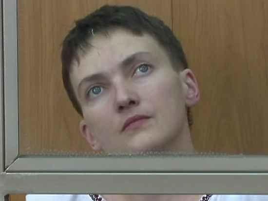 Савченко объявила голодовку до возвращения на Родину живой или мертвой